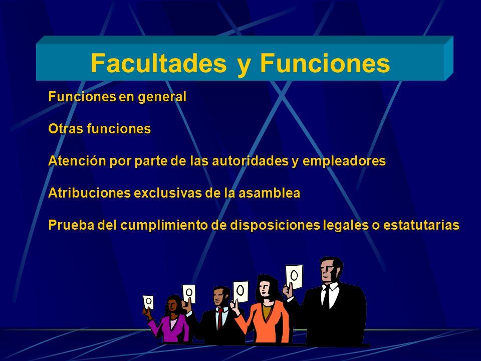 Facultades y Funciones Funciones en general Otras funciones Atención por parte de las autoridades y empleadores Atribuciones exclusivas de la asamblea