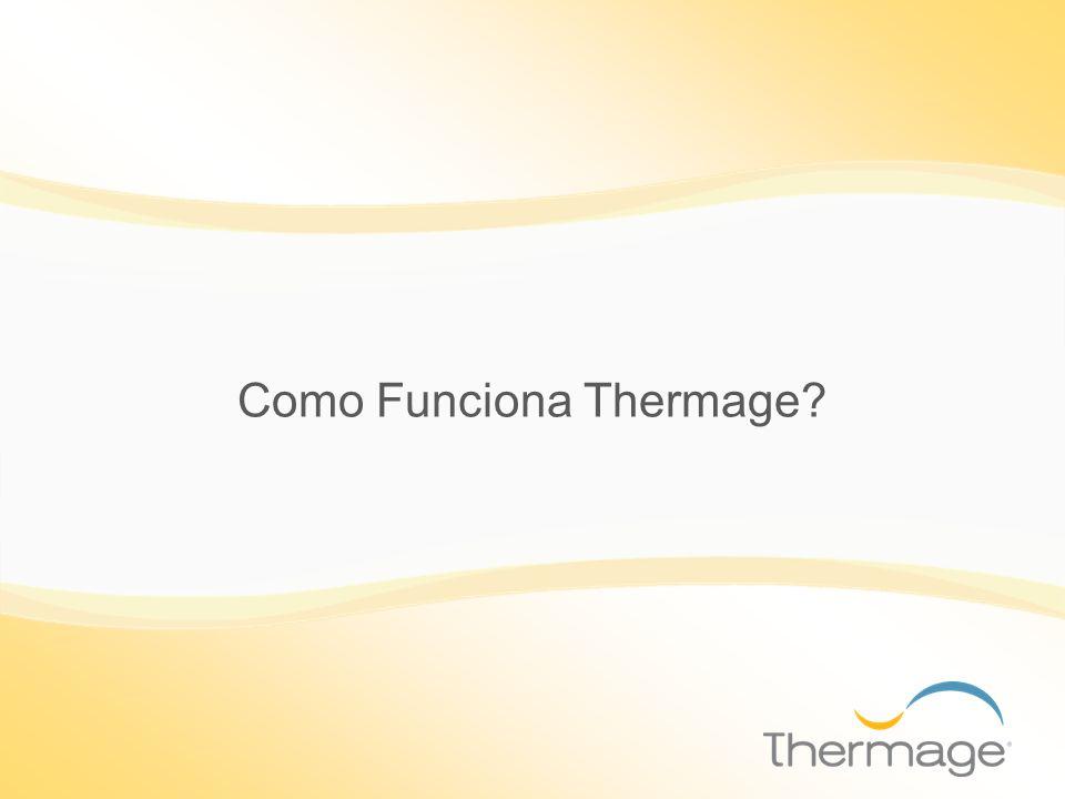 Como Funciona Thermage?