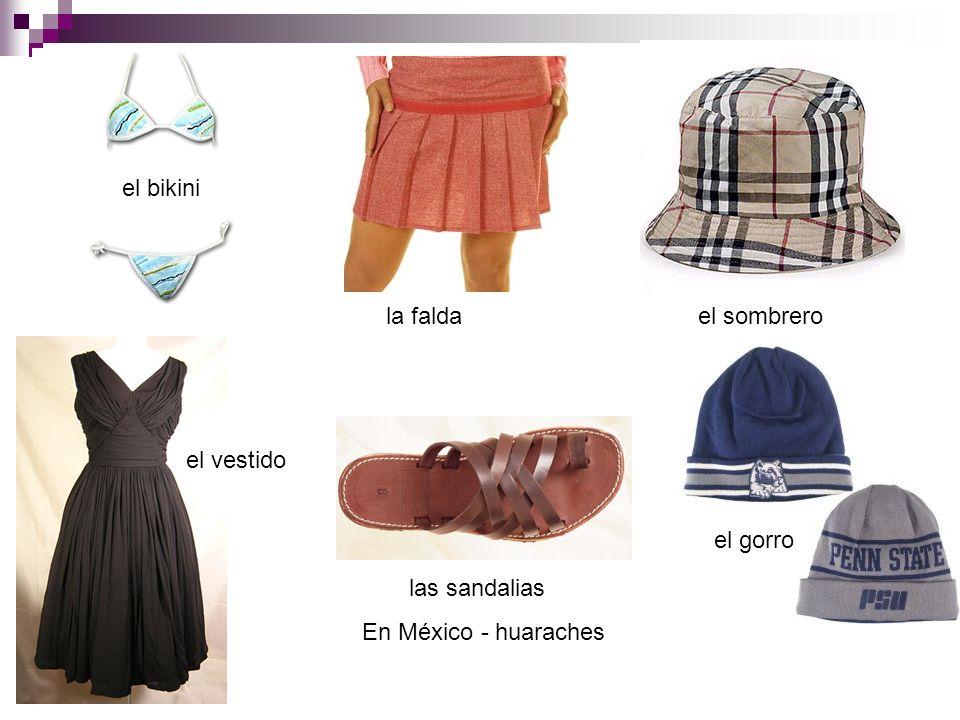 el bikini la faldael sombrero el vestido las sandalias En México - huaraches el gorro