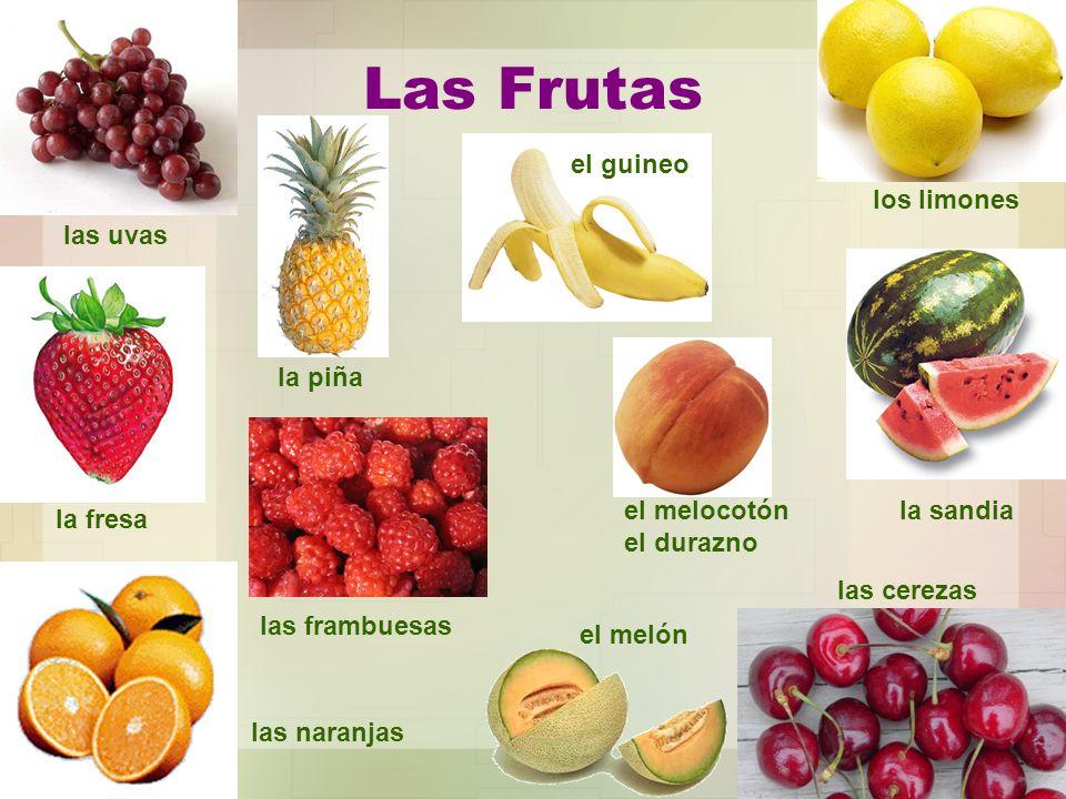 Las Frutas las uvas las cerezas los limones la fresa el guineo las naranjas la sandia la piña las frambuesas el melocotón el durazno el melón