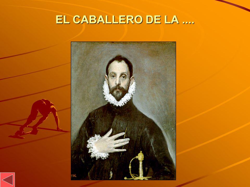 EL CABALLERO DE LA....