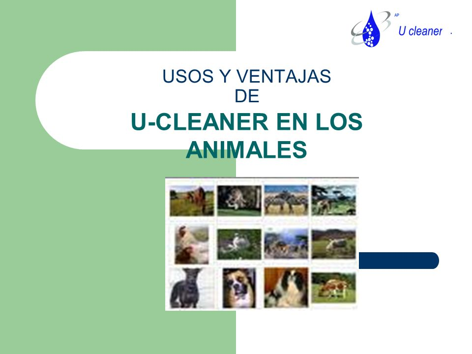 USOS Y VENTAJAS DE U-CLEANER EN LOS ANIMALES