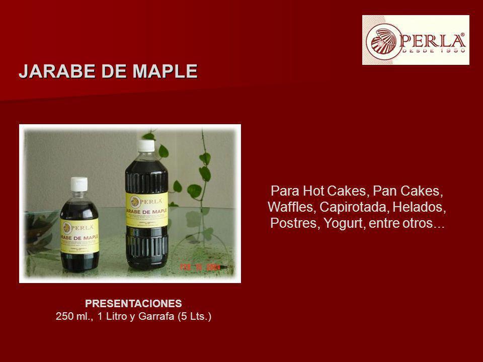 JARABE DE MAPLE Para Hot Cakes, Pan Cakes, Waffles, Capirotada, Helados, Postres, Yogurt, entre otros... PRESENTACIONES 250 ml., 1 Litro y Garrafa (5