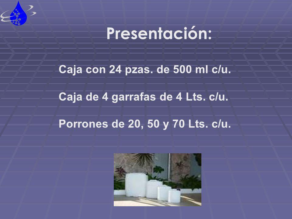 Presentación: Caja con 24 pzas. de 500 ml c/u. Caja de 4 garrafas de 4 Lts. c/u. Porrones de 20, 50 y 70 Lts. c/u.