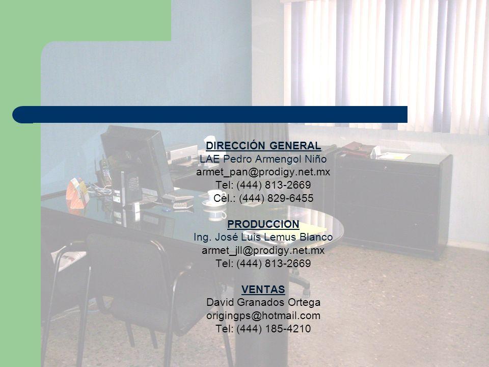 DIRECCIÓN GENERAL LAE Pedro Armengol Niño armet_pan@prodigy.net.mx Tel: (444) 813-2669 Cel.: (444) 829-6455 PRODUCCION Ing. José Luis Lemus Blanco arm