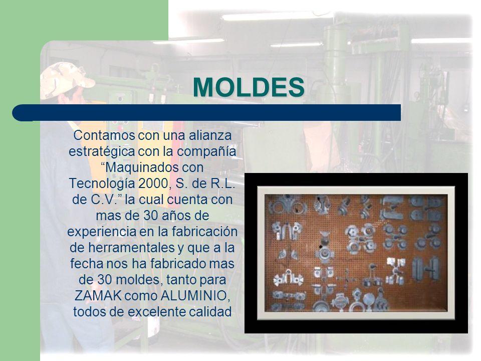 MOLDES Contamos con una alianza estratégica con la compañía Maquinados con Tecnología 2000, S. de R.L. de C.V. la cual cuenta con mas de 30 años de ex