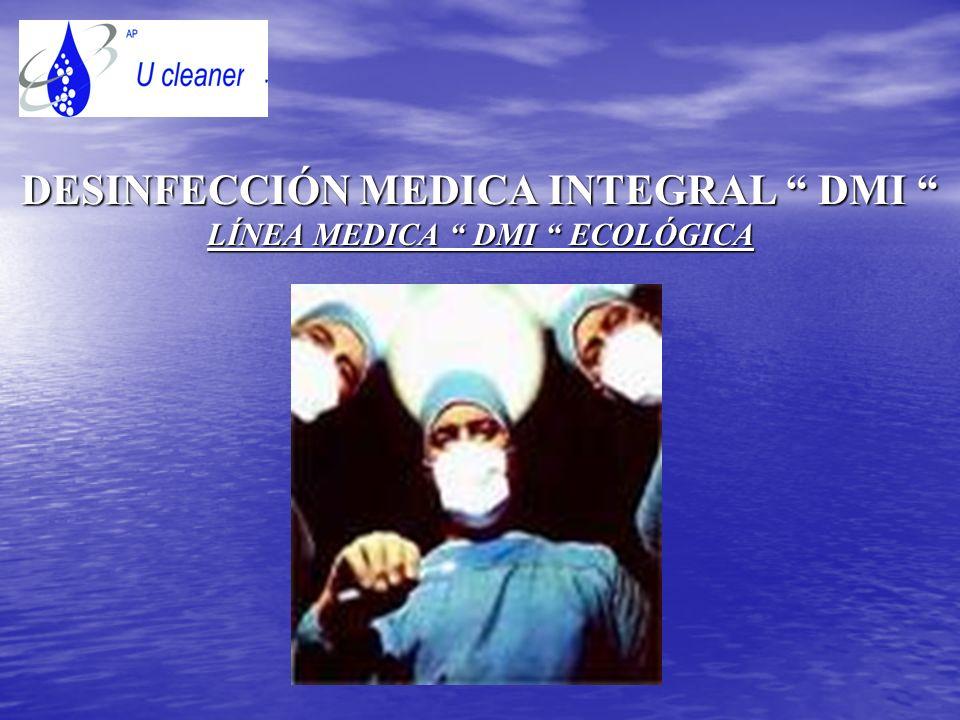 DESINFECCIÓN MEDICA INTEGRAL DMI LÍNEA MEDICA DMI ECOLÓGICA