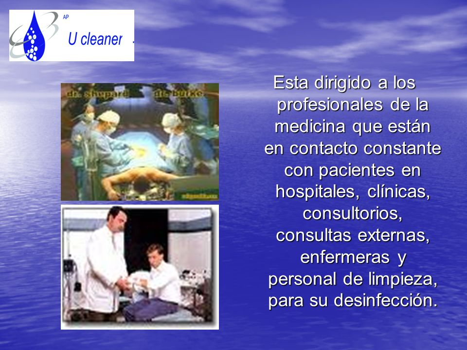U-Cleaner, se creo debido altos índices de infección virales, en recintos hospitalarios que requieren una protección rápida, segura y efectiva para el paciente y medico.