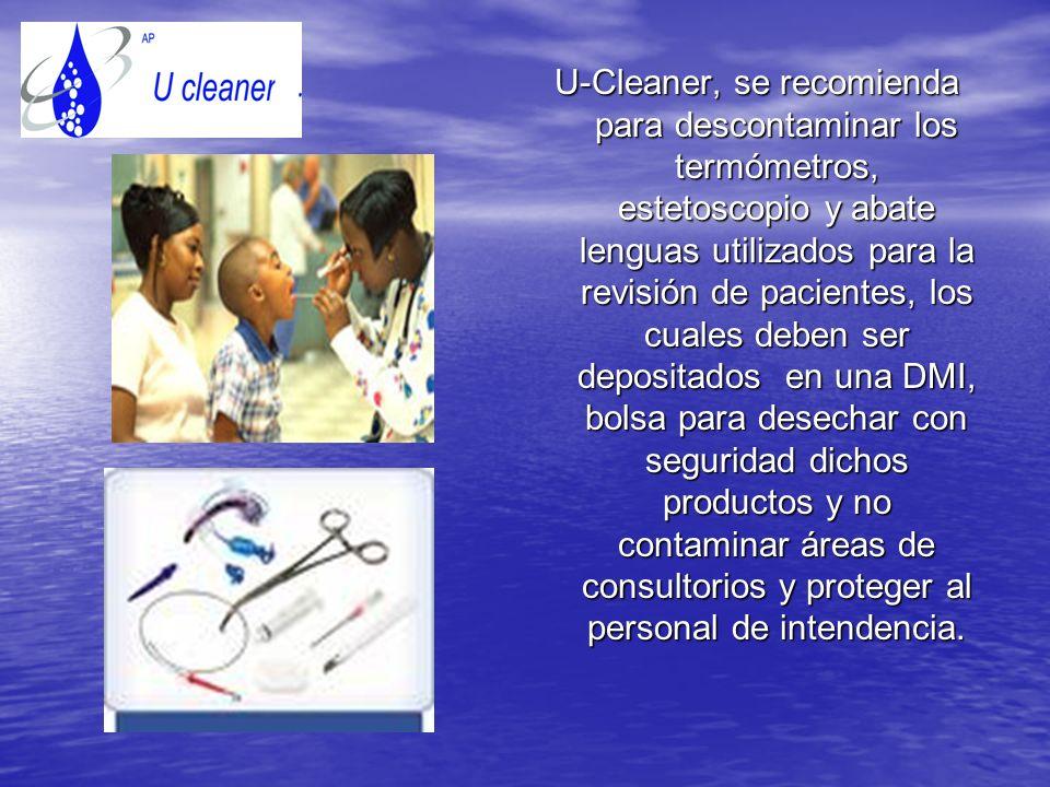 U-Cleaner, es ideal para descontaminar todas las áreas de infecciosos y no infecciosos así como camas, colchones, almohadas, etc.
