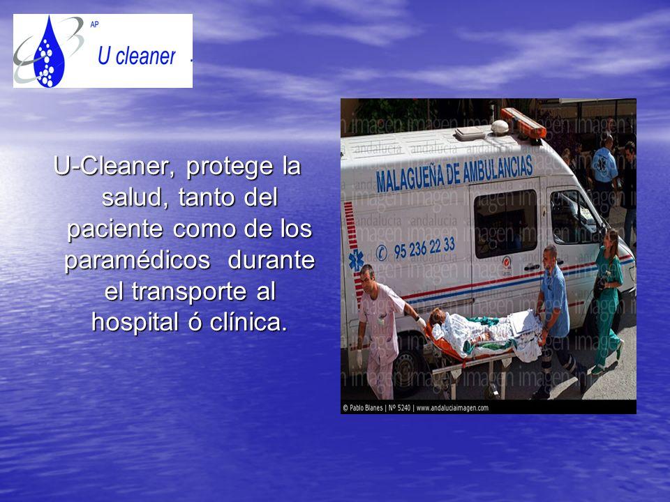 U-Cleaner, protege la salud, tanto del paciente como de los paramédicos durante el transporte al hospital ó clínica.