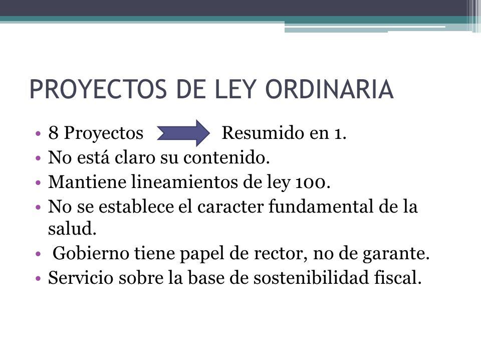 PROYECTOS DE LEY ORDINARIA 8 Proyectos Resumido en 1.