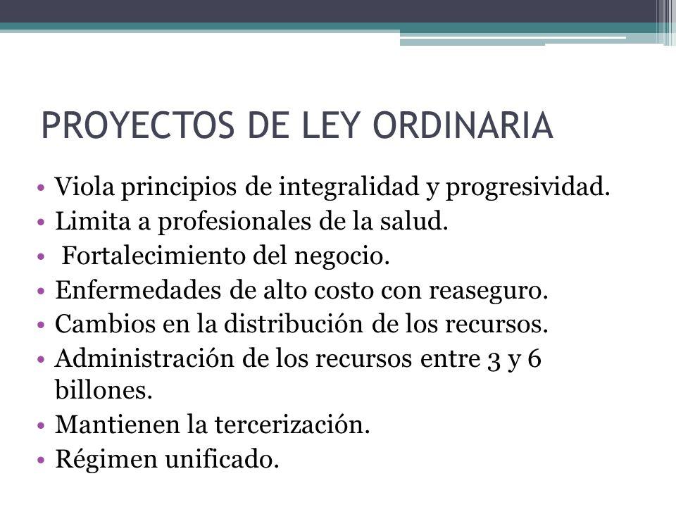 PROYECTOS DE LEY ORDINARIA Viola principios de integralidad y progresividad.