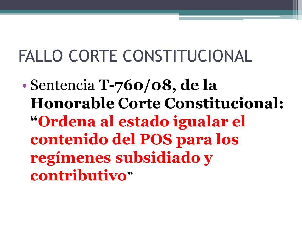 FALLO CORTE CONSTITUCIONAL Sentencia T-760/08, de la Honorable Corte Constitucional:Ordena al estado igualar el contenido del POS para los regímenes subsidiado y contributivo