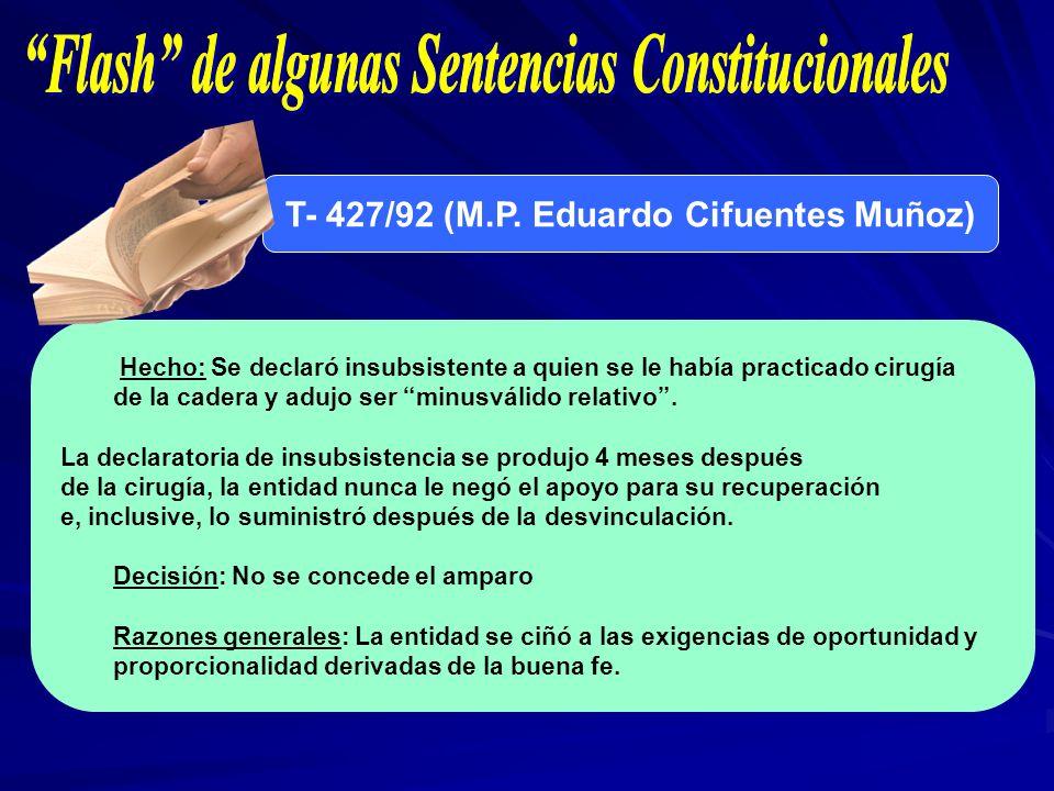 T- 427/92 (M.P. Eduardo Cifuentes Muñoz) Hecho: Se declaró insubsistente a quien se le había practicado cirugía de la cadera y adujo ser minusválido r