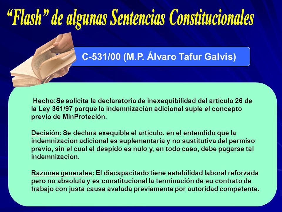 C-531/00 (M.P. Álvaro Tafur Galvis) Hecho:Se solicita la declaratoria de inexequibilidad del artículo 26 de la Ley 361/97 porque la indemnización adic