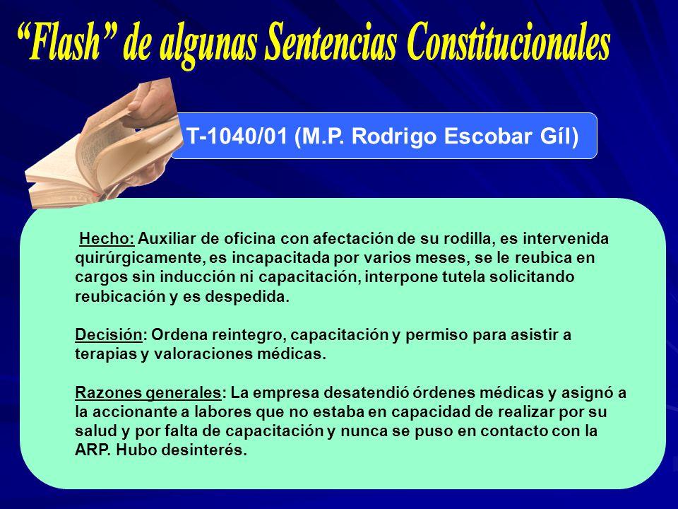 T-1040/01 (M.P. Rodrigo Escobar Gíl) Hecho: Auxiliar de oficina con afectación de su rodilla, es intervenida quirúrgicamente, es incapacitada por vari