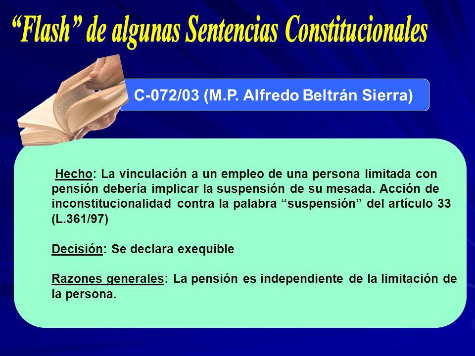 C-072/03 (M.P. Alfredo Beltrán Sierra) Hecho: La vinculación a un empleo de una persona limitada con pensión debería implicar la suspensión de su mesa