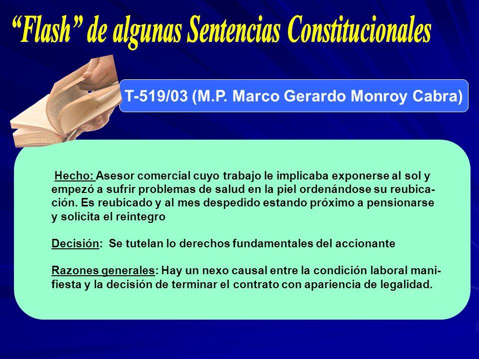 T-519/03 (M.P. Marco Gerardo Monroy Cabra) Hecho: Asesor comercial cuyo trabajo le implicaba exponerse al sol y empezó a sufrir problemas de salud en