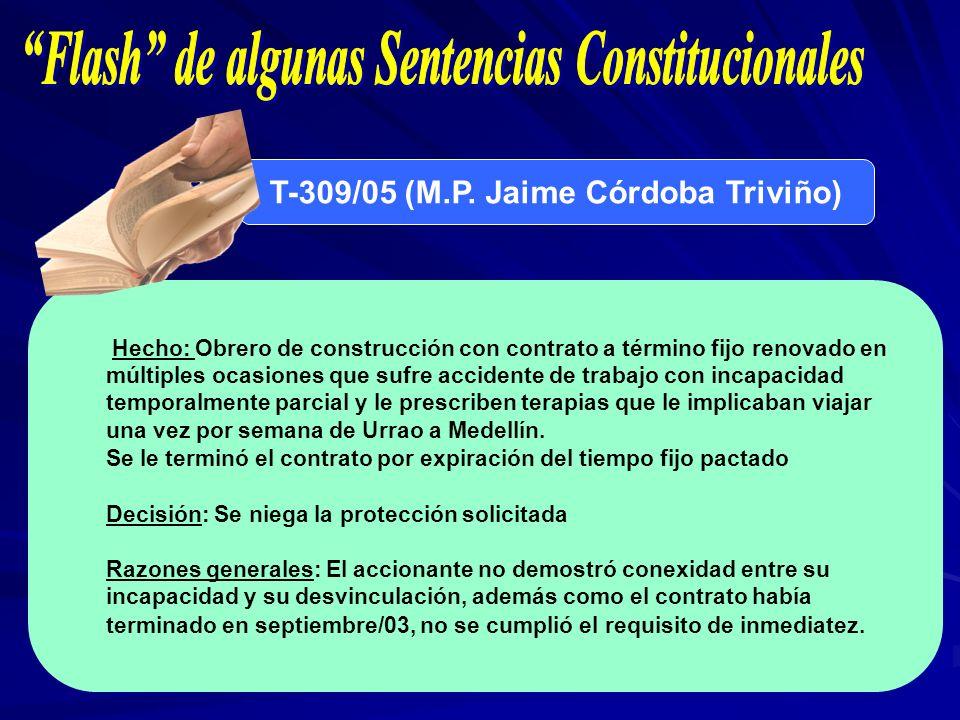 T-309/05 (M.P. Jaime Córdoba Triviño) Hecho: Obrero de construcción con contrato a término fijo renovado en múltiples ocasiones que sufre accidente de