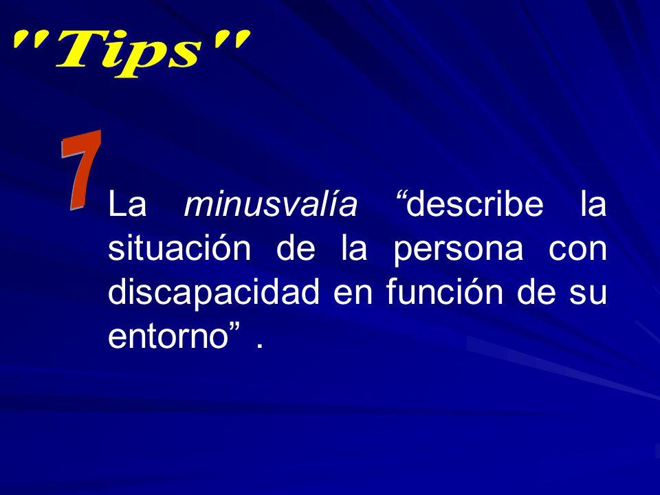 La minusvalía describe la situación de la persona con discapacidad en función de su entorno.