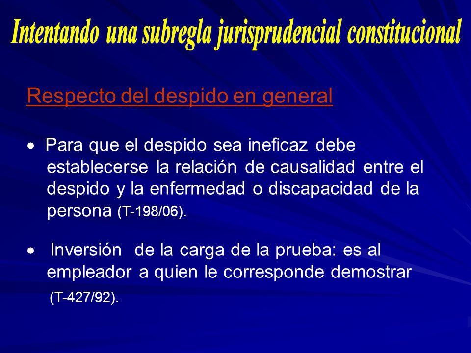 Respecto del despido en general Para que el despido sea ineficaz debe establecerse la relación de causalidad entre el despido y la enfermedad o discap