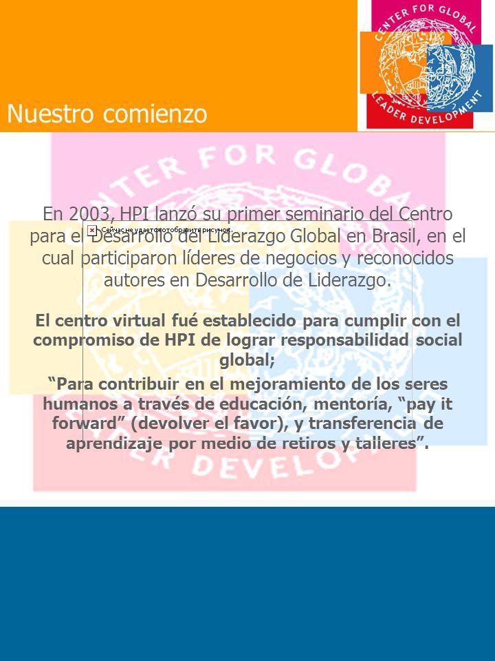 En 2003, HPI lanzó su primer seminario del Centro para el Desarrollo del Liderazgo Global en Brasil, en el cual participaron líderes de negocios y reconocidos autores en Desarrollo de Liderazgo.