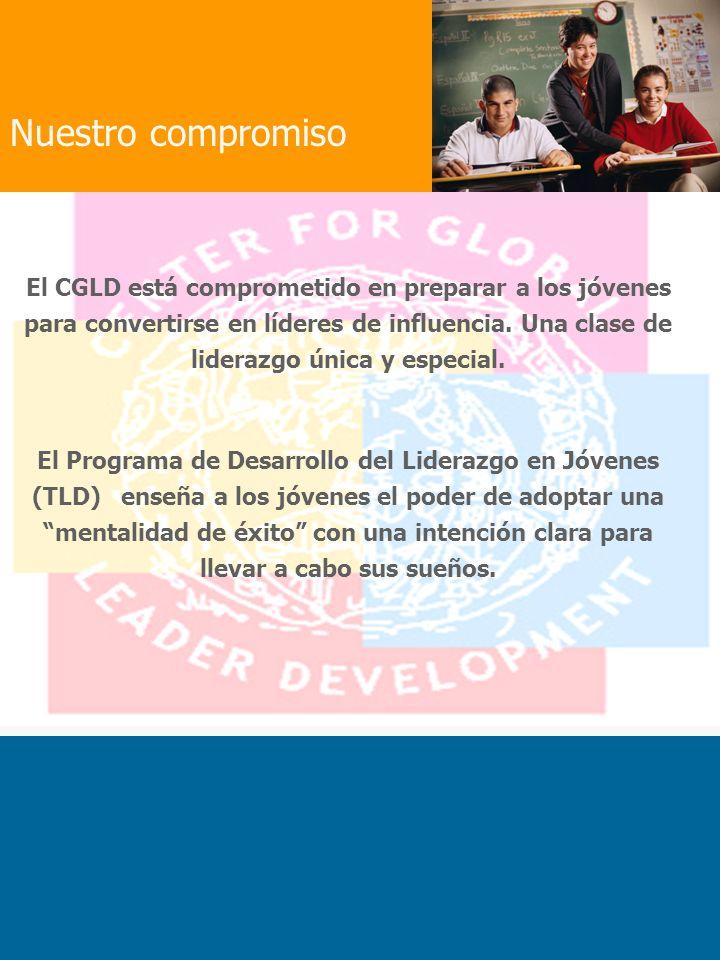 Nuestro compromiso El CGLD está comprometido en preparar a los jóvenes para convertirse en líderes de influencia.