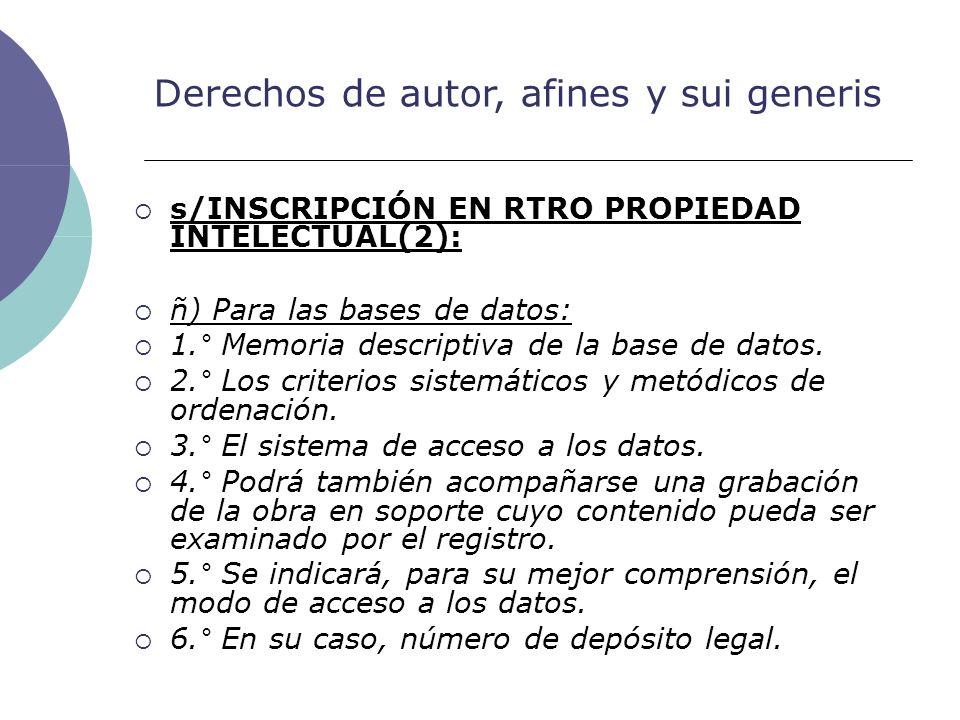 Derechos de autor, afines y sui generis s/INSCRIPCIÓN EN RTRO PROPIEDAD INTELECTUAL(2): ñ) Para las bases de datos: 1.° Memoria descriptiva de la base