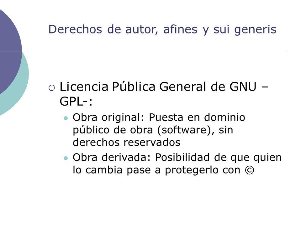 Derechos de autor, afines y sui generis Licencia Pública General de GNU – GPL-: Obra original: Puesta en dominio público de obra (software), sin derec