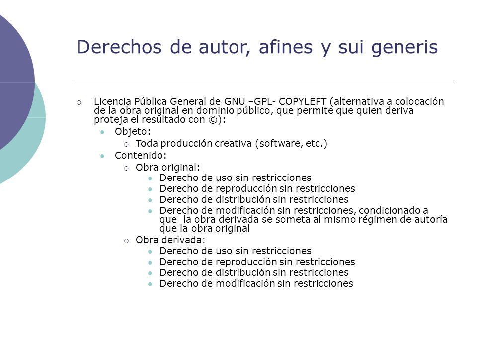 Derechos de autor, afines y sui generis Licencia Pública General de GNU –GPL- COPYLEFT (alternativa a colocación de la obra original en dominio públic