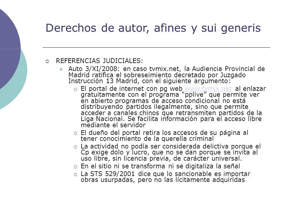 Derechos de autor, afines y sui generis REFERENCIAS JUDICIALES: Auto 3/XI/2008: en caso tvmix.net, la Audiencia Provincial de Madrid ratifica el sobre