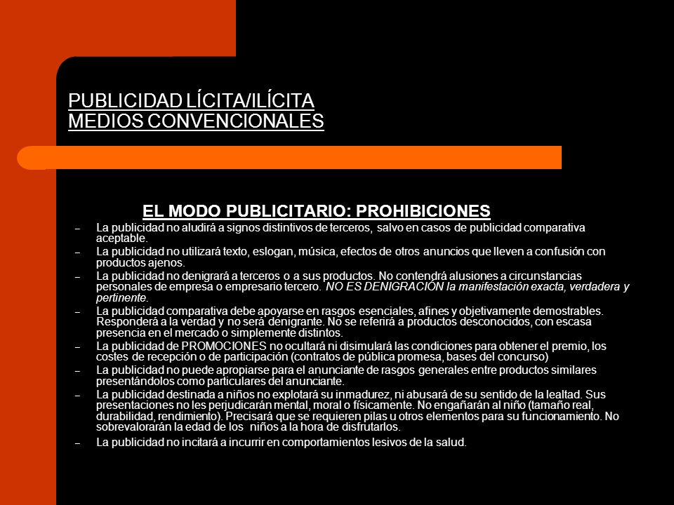PUBLICIDAD LÍCITA/ILÍCITA MEDIOS CONVENCIONALES EL MODO PUBLICITARIO: PROHIBICIONES – La publicidad no aludirá a signos distintivos de terceros, salvo