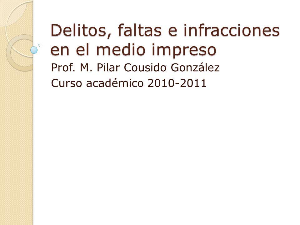 Delitos, faltas e infracciones en el medio impreso Prof.