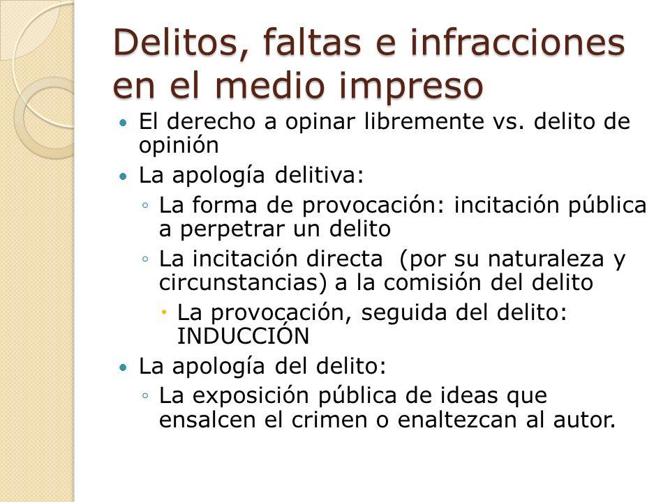 Delitos, faltas e infracciones en el medio impreso El derecho a opinar libremente vs.
