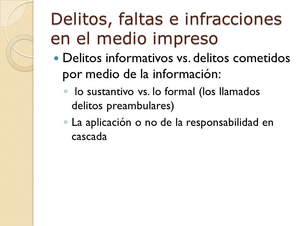 Delitos, faltas e infracciones en el medio impreso Delitos informativos vs.