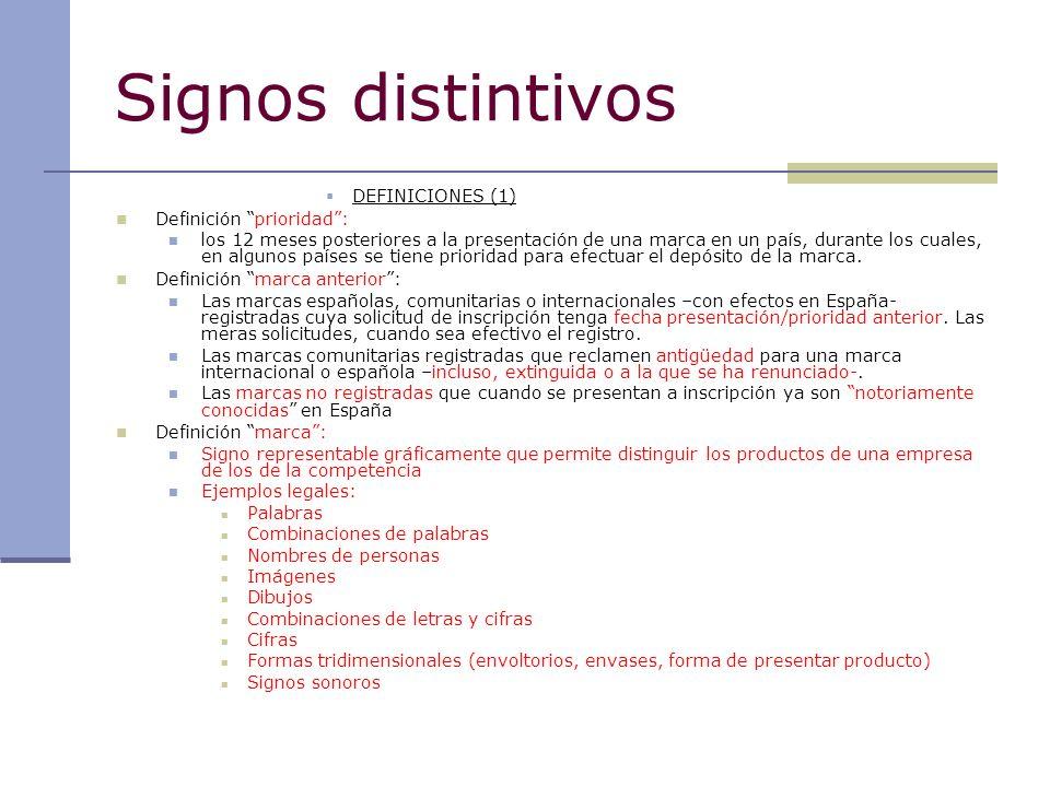 Signos distintivos DEFINICIONES (1) Definición prioridad: los 12 meses posteriores a la presentación de una marca en un país, durante los cuales, en a