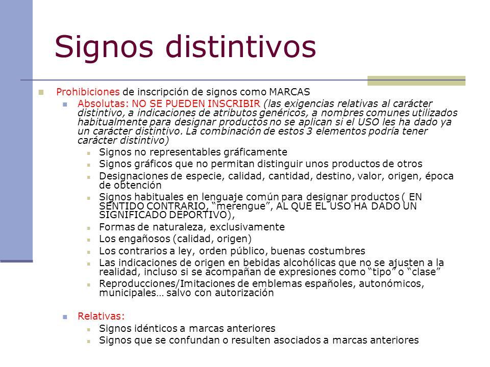 Signos distintivos Prohibiciones de inscripción de signos como MARCAS Absolutas: NO SE PUEDEN INSCRIBIR (las exigencias relativas al carácter distinti
