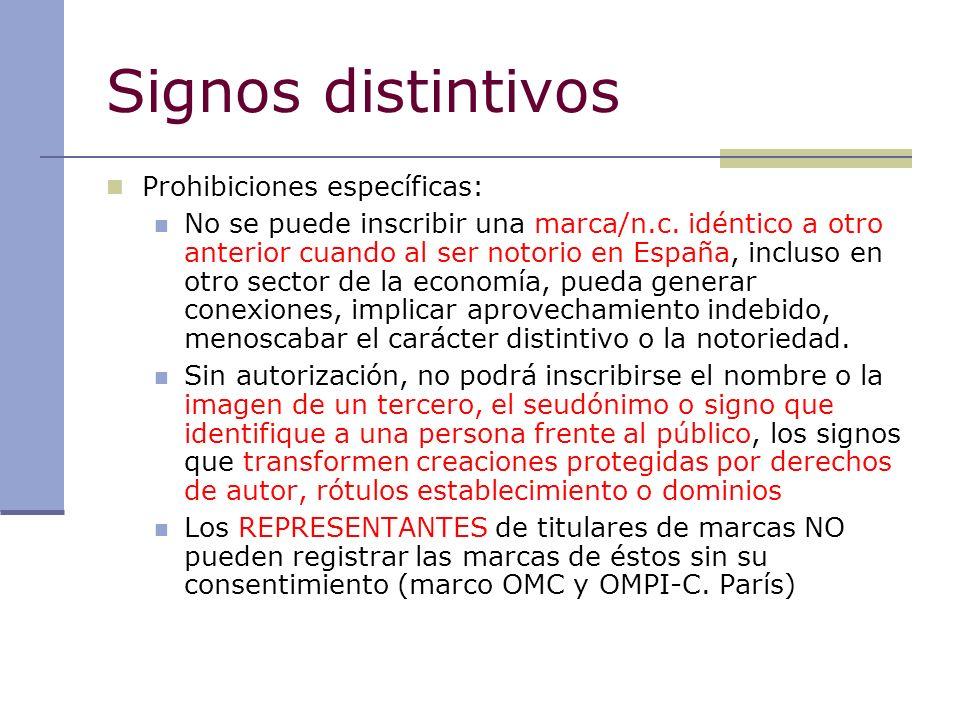 Signos distintivos Prohibiciones específicas: No se puede inscribir una marca/n.c. idéntico a otro anterior cuando al ser notorio en España, incluso e
