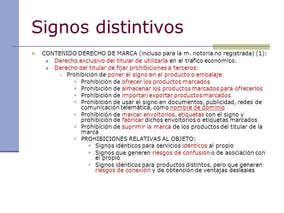 Signos distintivos CONTENIDO DERECHO DE MARCA (incluso para la m. notoria no registrada) (1): Derecho exclusivo del titular de utilizarla en el tráfic