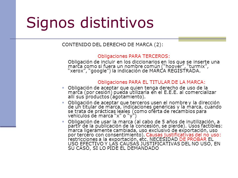 Signos distintivos CONTENIDO DEL DERECHO DE MARCA (2): Obligaciones PARA TERCEROS: Obligación de incluir en los diccionarios en los que se inserte una