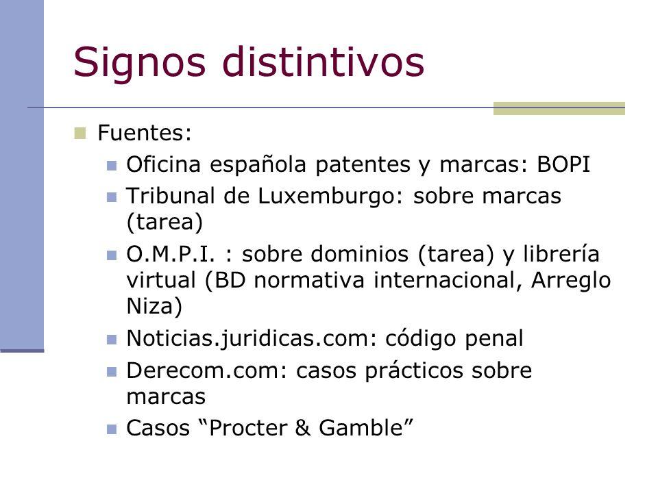 Signos distintivos Fuentes: Oficina española patentes y marcas: BOPI Tribunal de Luxemburgo: sobre marcas (tarea) O.M.P.I. : sobre dominios (tarea) y