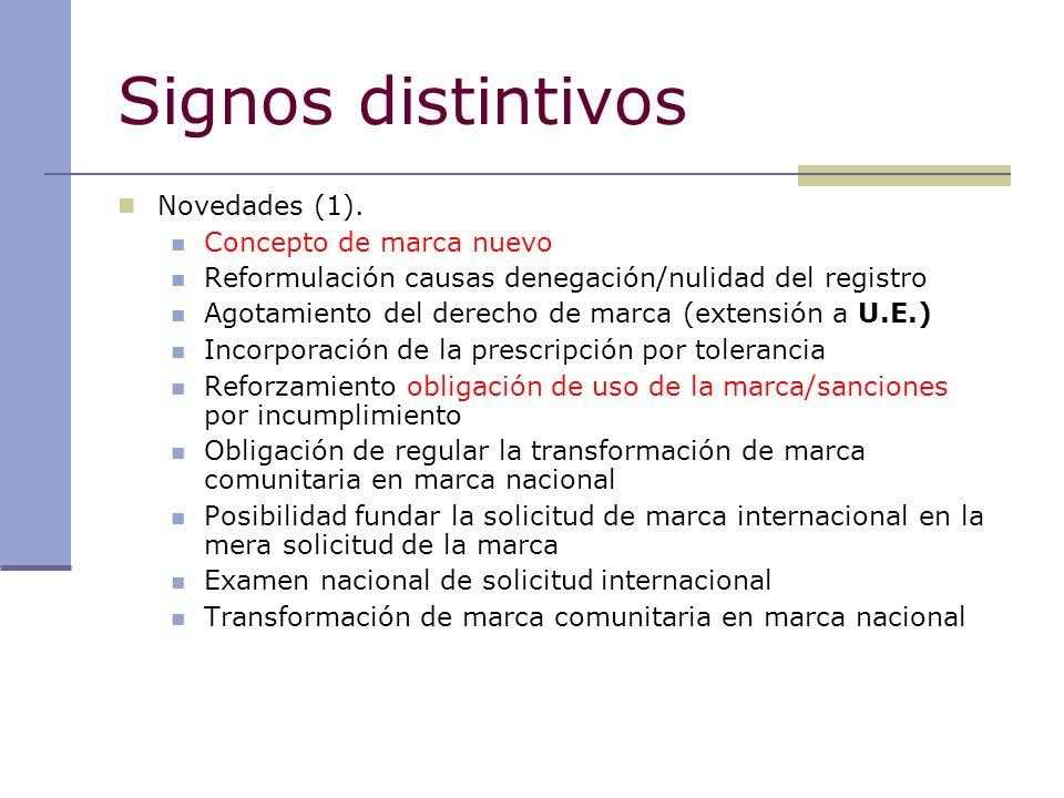 Signos distintivos Novedades (1). Concepto de marca nuevo Reformulación causas denegación/nulidad del registro Agotamiento del derecho de marca (exten