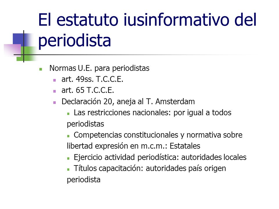 El estatuto iusinformativo del periodista Normas U.E.