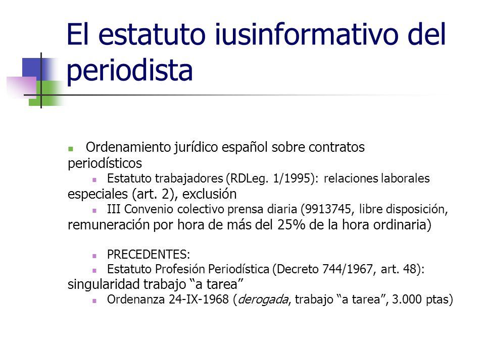 El estatuto iusinformativo del periodista Ordenamiento jurídico español sobre contratos periodísticos Estatuto trabajadores (RDLeg.