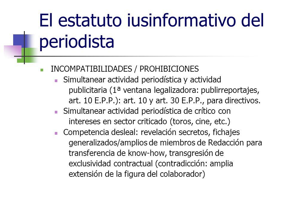 El estatuto iusinformativo del periodista INCOMPATIBILIDADES / PROHIBICIONES Simultanear actividad periodística y actividad publicitaria (1ª ventana legalizadora: publirreportajes, art.