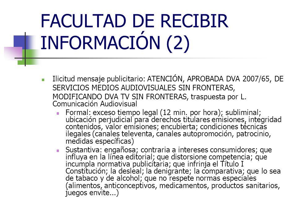 FACULTAD DE RECIBIR INFORMACIÓN (2) Ilicitud mensaje publicitario: ATENCIÓN, APROBADA DVA 2007/65, DE SERVICIOS MEDIOS AUDIOVISUALES SIN FRONTERAS, MODIFICANDO DVA TV SIN FRONTERAS, traspuesta por L.