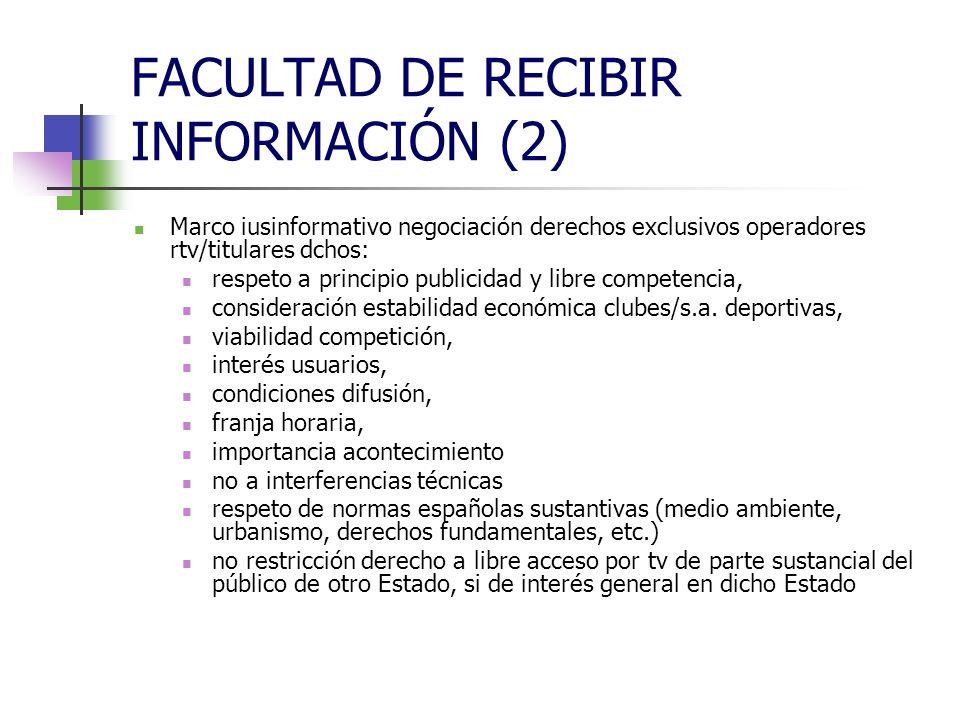 FACULTAD DE RECIBIR INFORMACIÓN (2) Art.19 Ley Com.