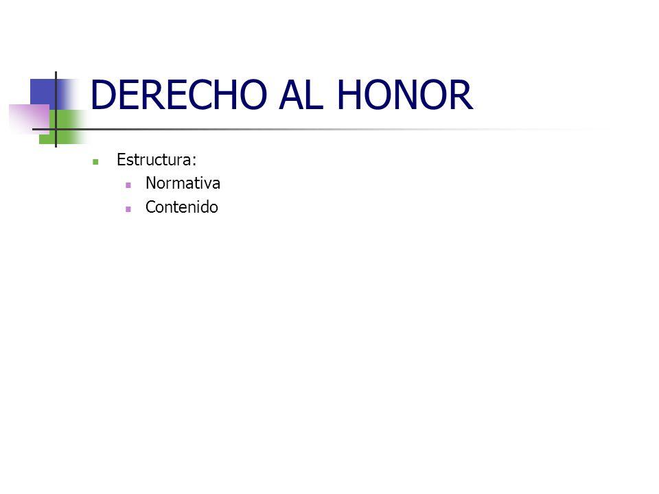 DERECHO AL HONOR C.P., art.205, 208, 210, 213, 216, 490ss.