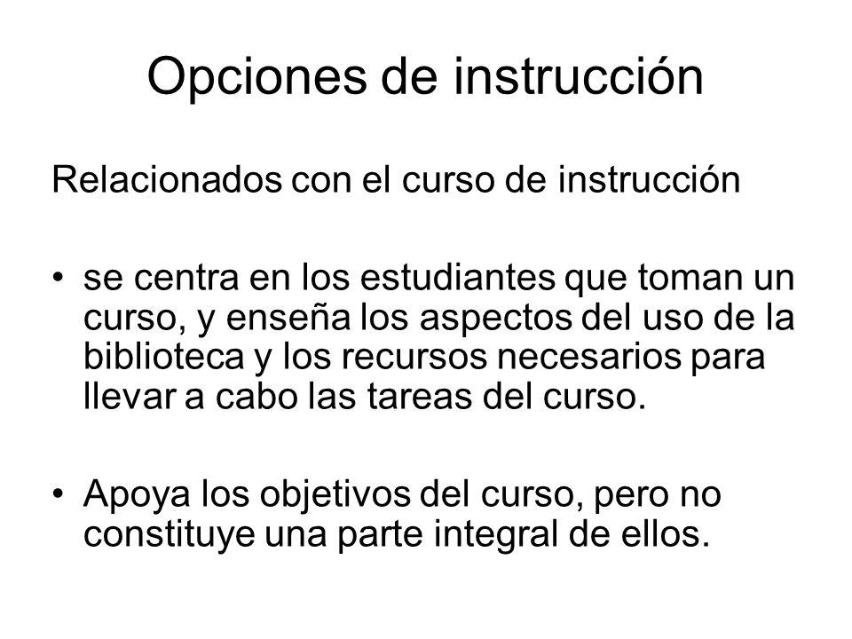 Opciones de instrucción Relacionados con el curso de instrucción se centra en los estudiantes que toman un curso, y enseña los aspectos del uso de la