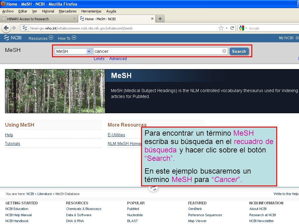 Para encontrar un término MeSH escriba su búsqueda en el recuadro de búsqueda y hacer clic sobre el botón Search. En este ejemplo buscaremos un términ
